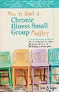 How to Start a Chronic Illness Small Group Ministry