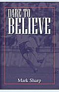 Dare to Believe