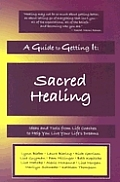 Guide To Getting It Sacred Healing