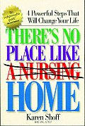There's No Place Like (A Nursing) Home