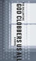 God Clobbers Us All: A Novel Cover