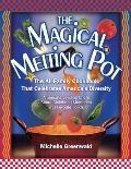 The Magical Melting Pot