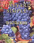 Vineyard Simple: How to Build and Maintain Your Own Small Vineyard