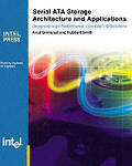 Serial ATA Storage Architecture and Applications: Designing High Performance, Cost-Effective I/O Solutions