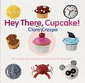 Hey There Cupcake 35 Yummy Fun Cupcake Recipes for All Occasions