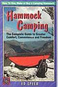 Hammock Camping The Complete Guide to Greater Comfort Convenience & Freedom