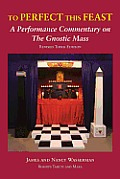 To Perfect This Feast: A Performance Commentary on the Gnostic Mass