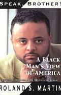 Speak Brother A Black Mans View Of Ameri