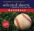 Baseball (Selected Shorts: A Celebration of the Short Story)