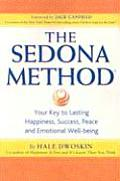 The Sedona Method: Your Key to Lasting Happiness, Success, Peace and Emotional Well-being Cover