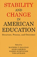 Stability and Change in American Education: Structure, Process, and Outcomes