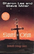 Beneath Strange Skies #01: Sword Of Orion by Sharon Lee