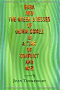 Ebba & the Green Dresses of Olivia Gomez in a Time of Conflict & War
