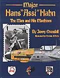 Major Assi Hahn the Man & His Machines