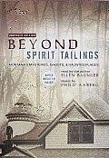 Beyond Spirit Tailings: Montana's Mysteries, Ghosts, & Haunted Places With CD (Audio) by Ellen Baumler