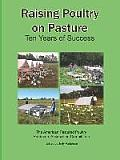 Raising Poultry on Pasture: Ten Years of Success