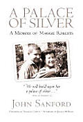 A Palace of Silver: A Memoir of Maggie Roberts
