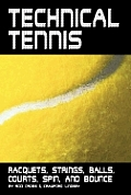 Technical Tennis: Racquets, Strings, Balls, Courts, Spin, and Bounce Cover