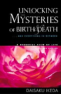 Unlocking the Mysteries of Birth & Death & Everything in Between a Buddhist View Life