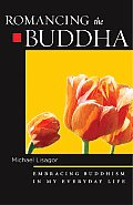 Romancing the Buddha Embracing Buddhism in My Everyday Life