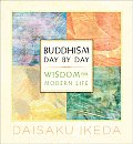 Buddhism Day by Day Wisdom for Modern Life