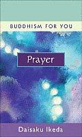 Prayer (Buddhism for You)