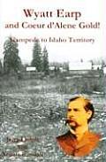 Wyatt Earp & Coeur DAlene Gold Stampede to Idaho Territory