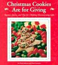 Christmas Cookies Are for Giving: Recipes, Stories and Tips for Making Heartwarming Gifts Cover