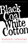 Black Coal / White Cotton
