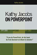 Kathy Jacobs on PowerPoint: Ppt 2000, Ppt 2002, Ppt 2003 (On Office)