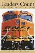 Leaders Count The Story of the BNSF Railway