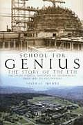 School for Genius The Story of ETH The Swiss Federal Institute of Technology from 1855 to the Present