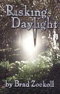 Risking Daylight #01: Risking Daylight