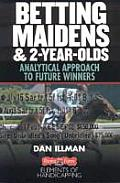 Betting Maidens & 2 Year Olds Analytical Approach to Future Winners