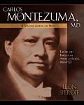 Carlos Montezuma, M.D.: A Yavapai American Hero