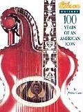 Gibson Guitars 100 Years Of An American