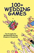 100 Wedding Games Fun & Laughs for Bachelorette Parties Showers & Receptions