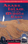 Cultural Heritage Of Arabs Islam & The Middle East An Arabized Christian American Explains