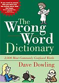 Wrong Word Dictionary 2000 Most Commonly Confused Words