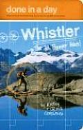 Done in a Day Whistler