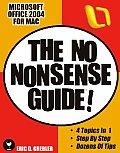 Microsoft Office 2004 for Mac: The No Nonsense Guide!