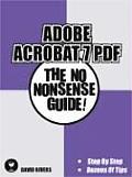 Adobe Acrobat 7 Pdf No Nonsense Guide