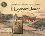 Life and Times of Victoria Architect P. Leonard James