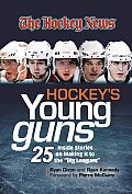 "Hockey's Young Guns: 25 Inside Stories on Making It to ""The Show"""