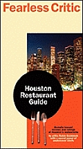 Fearless Critic: Houston Restaurant Guide