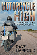Motorcycle High The Adventures of Rock Pounder