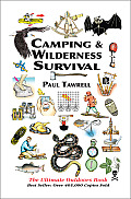 Camping & Wilderness Survival: The Ultimate Outdoors Book.