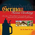 German Home Cooking More Than 100 Authentic German Recipes Passed Down from Generation to Generation
