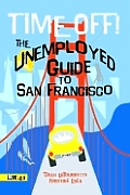 Time Off The Unemployed Guide To San Francisco