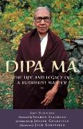 Dipa Ma The Life & Legacy of a Buddhist Master